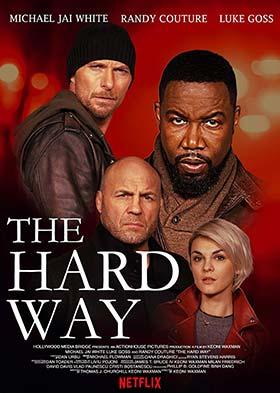 دانلود فیلم مسیر دشوار The Hard Way 2019