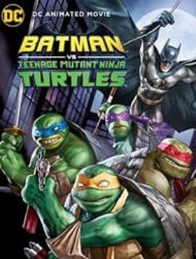 دانلود انیمشن Batman VS Mutant Ninja Turtles 2019