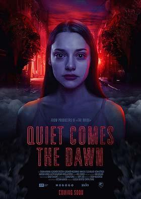 دانلود فیلم Quiet Comes The Dawn 2019