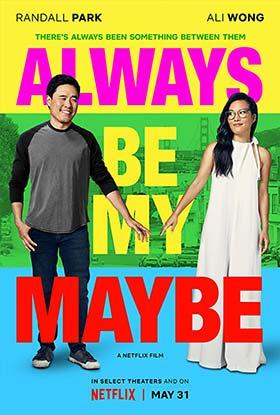 دانلود فیلم دوبله فارسی Always Be My Maybe 2019