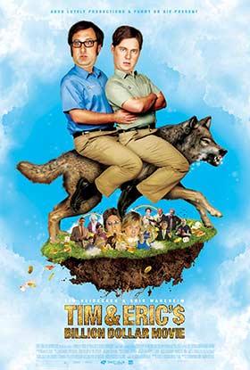 دانلود فیلم Tim And Erics Billion Dollar Movie 2012