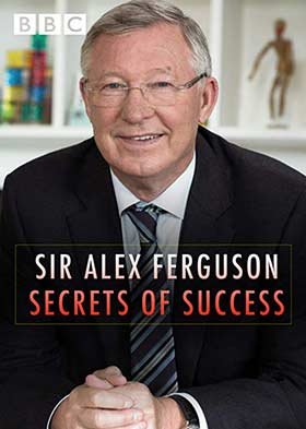 دانلود مستند Sir Alex Ferguson Secrets Of Success 2015