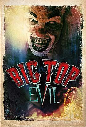 دانلود فیلم Big Top Evil 2019 زیرنویس فارسی چسبیده