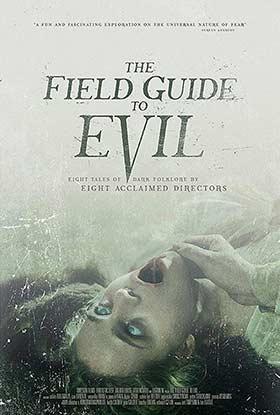 دانلود فیلم The Field Guide to Evil 2018 زیرنویس فارسی چسبیده