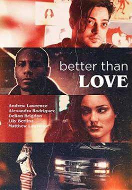 دانلود فیلم Better Than Love 2019