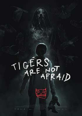 دانلود فیلم Tigers Are Not Afraid 2017