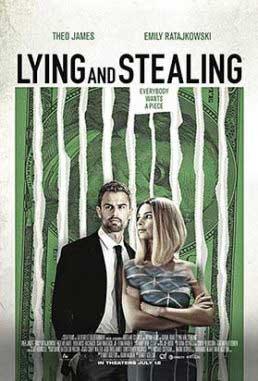 دانلود فیلم Lying And Stealing 2019 زیرنویس فارسی چسبیده سانسور شده