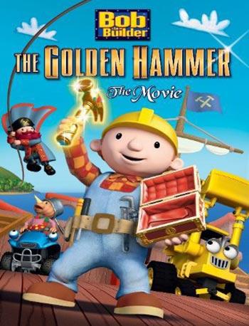 دانلود انیمشن باب سازنده : افسانه چکش طلایی Bob the Builder: The Legend of the Golden Hammer 2009