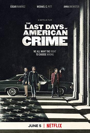 دانلود فیلم زیرنویس فارسی چسبیده آخرین روزهای جنایت آمریکایی The Last Days of American Crime 2020